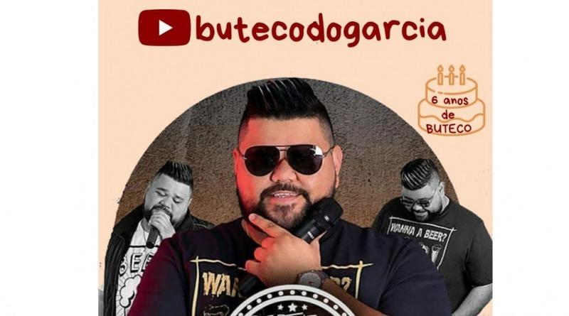 Live Buteco do Garcia 6 anos; Sexta às 19 horas.